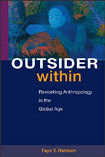Outsider Within: Reworking Anthropology in the Global Age