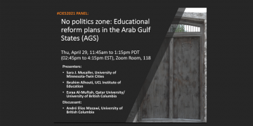 No politics Zone – Educational reform in the Arab Gulf states (CIES 2021 panel)